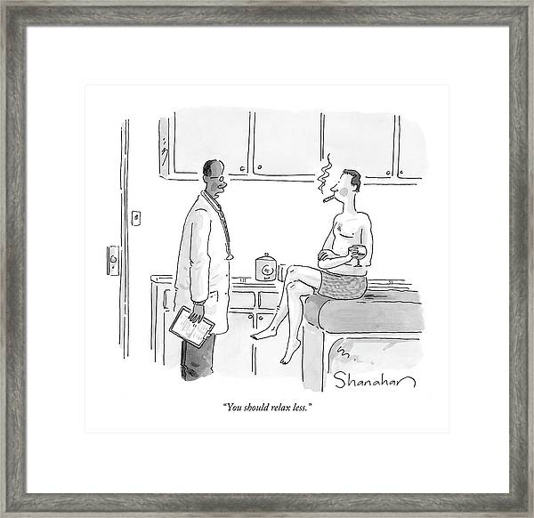 You Should Relax Less Framed Print
