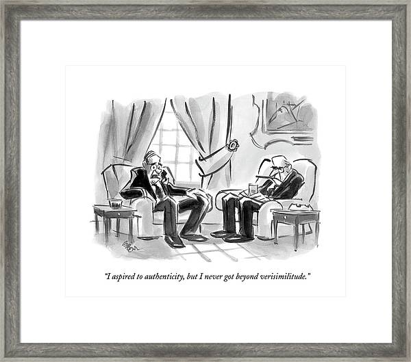 I Aspired To Authenticity Framed Print