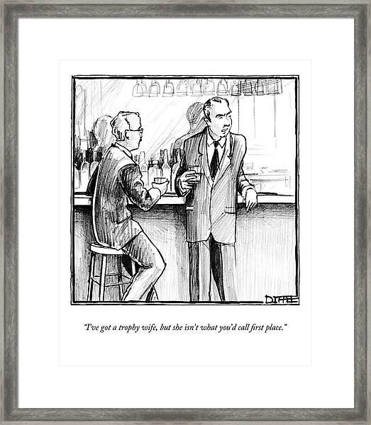 I've Got A Trophy Wife Framed Print