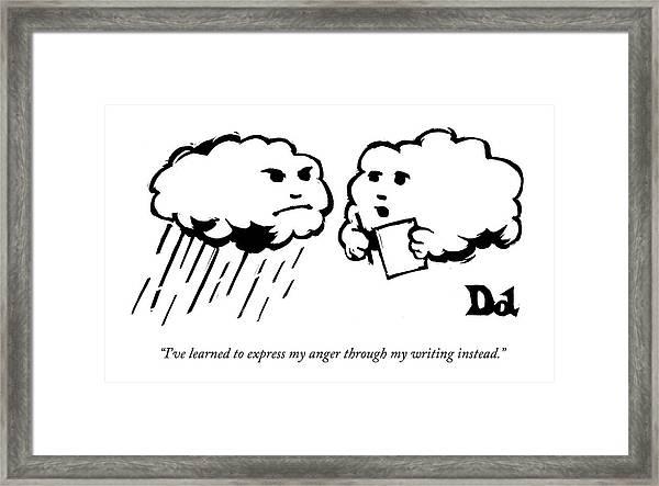 I've Learned To Express My Anger Framed Print