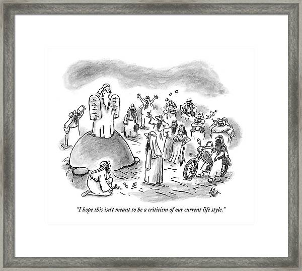 I Hope This Isn't Meant To Be A Criticism Framed Print