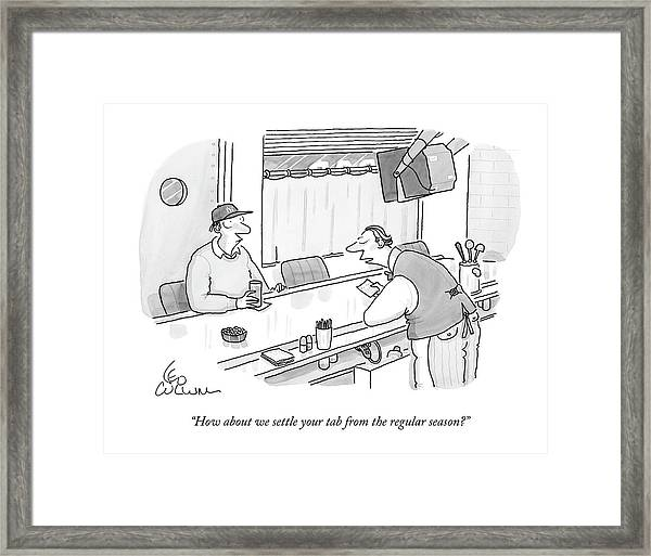 How About We Settle Your Tab From The Regular Framed Print