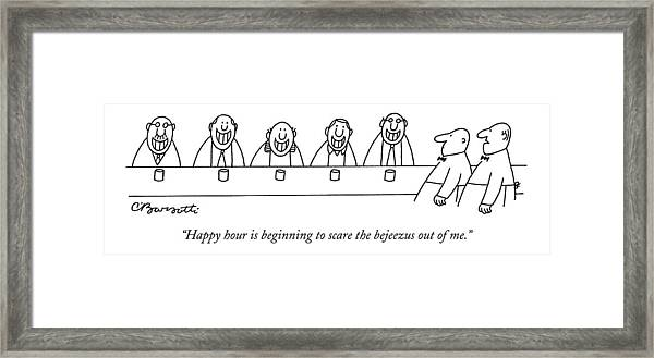 Happy Hour Is Beginning To Scare The Bejeezus Framed Print
