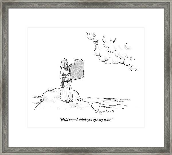 Hold On - I Think You Got My Toast Framed Print