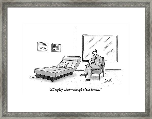 All Righty, Then - Enough About Breasts Framed Print
