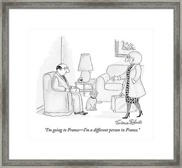 I'm Going To France - I'm A Different Person Framed Print
