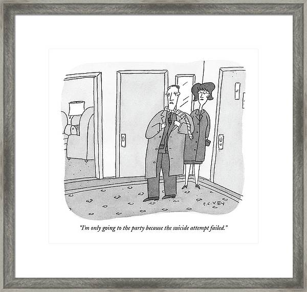 I'm Only Going To The Party Because The Suicide Framed Print