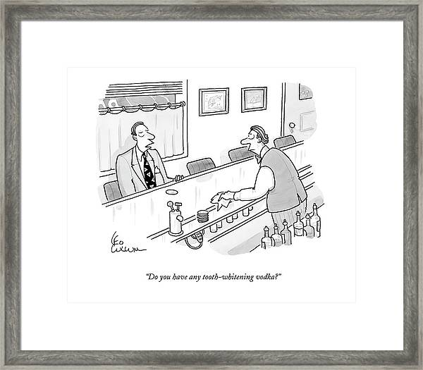 Do You Have Any Tooth-whitening Vodka? Framed Print