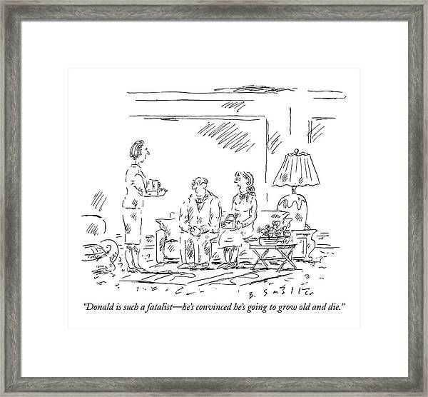 Donald Is Such A Fatalist - He's Convinced He's Framed Print