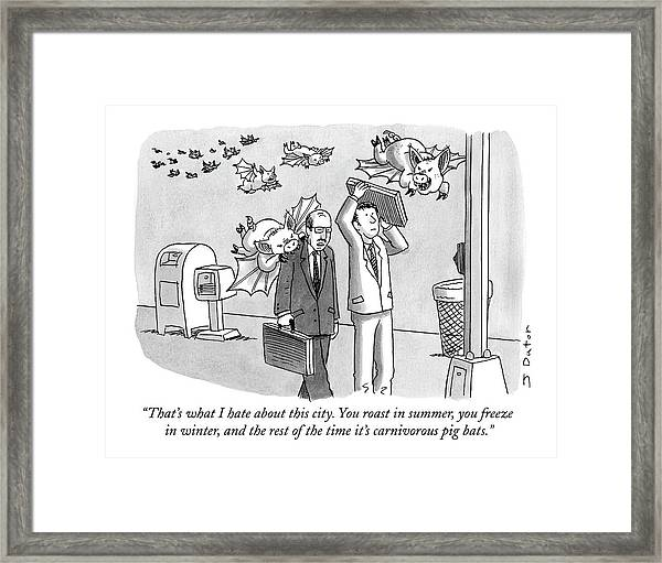 That's What I Hate About This City. You Roast Framed Print