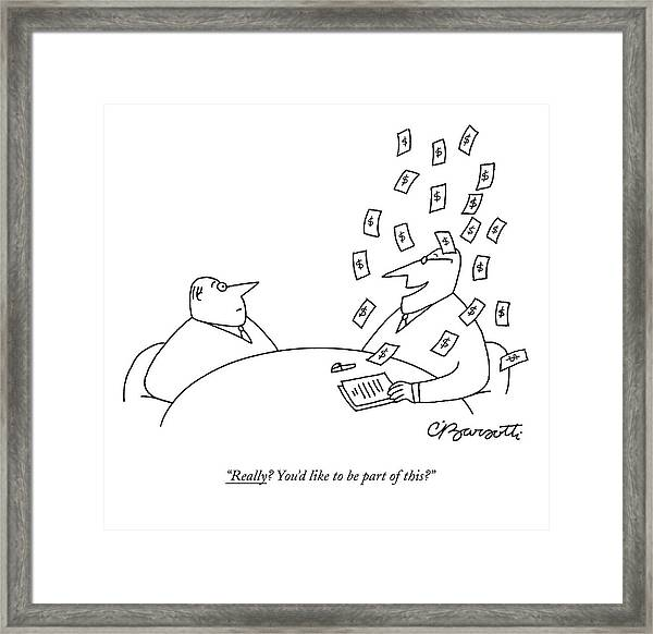 Really? You'd Like To Be Part Of This? Framed Print