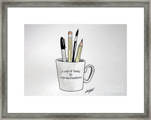 A Cup Of Tools To Express Freedom Framed Print
