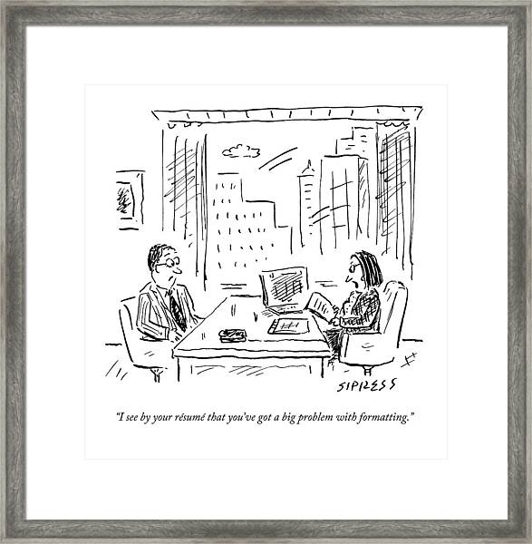 A Job Interviewer Says To A Job Applicant Framed Print