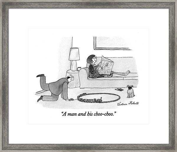 A Man And His Choo-choo Framed Print