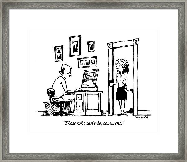 A Man Sitting At His Computer Says To His Wife Framed Print