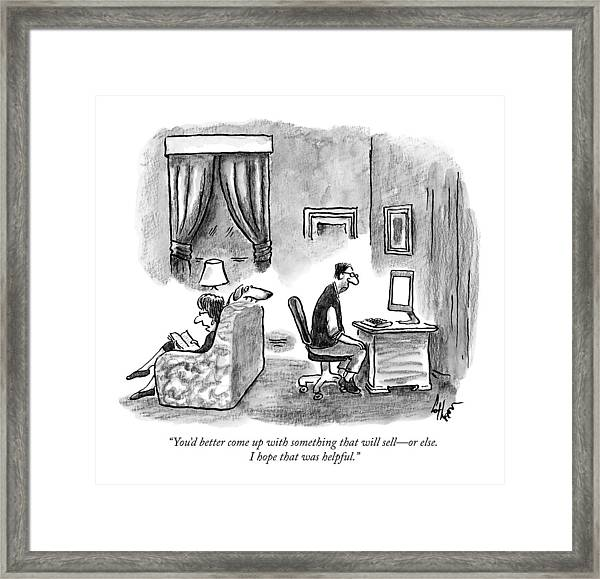 A Wife Says To A Depressed Looking Framed Print