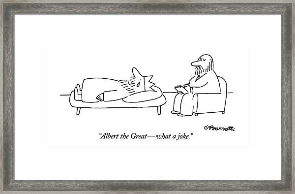 Albert The Great - What A Joke Framed Print