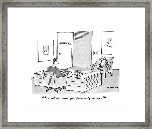 And Where Have You Previously Moused? Framed Print