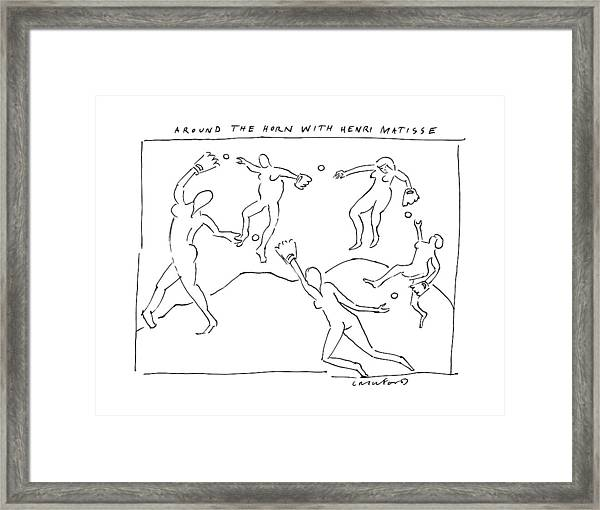Around The Horn With Matisse: Matisse's Dancers Framed Print