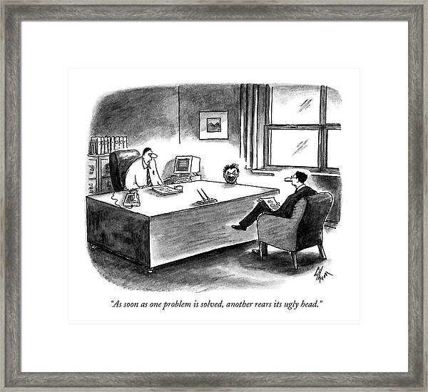 As Soon As One Problem Is Solved Framed Print