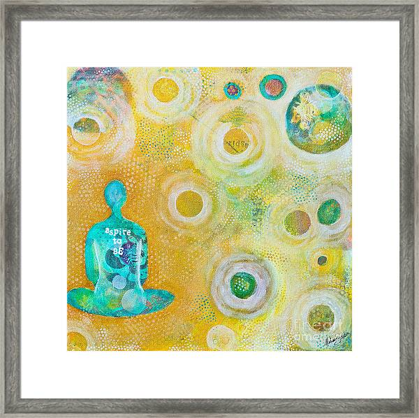 Aspire To Be Framed Print