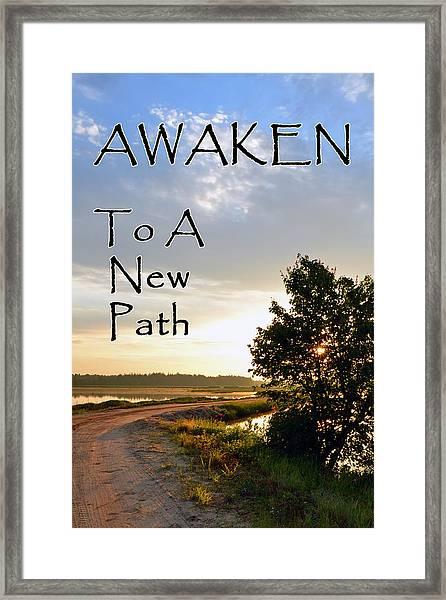 Awaken To A New Path Framed Print