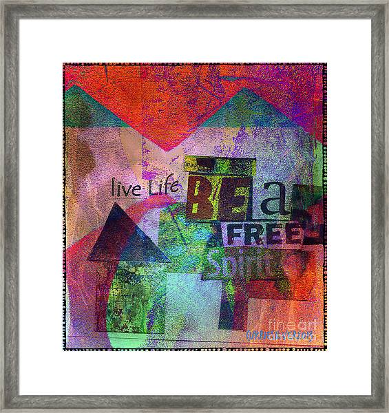 Be A Free Spirit Framed Print by Currie Silver