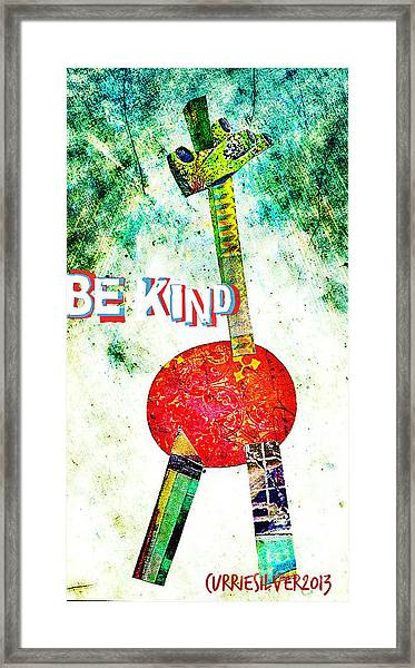 Be Kind Framed Print by Currie Silver