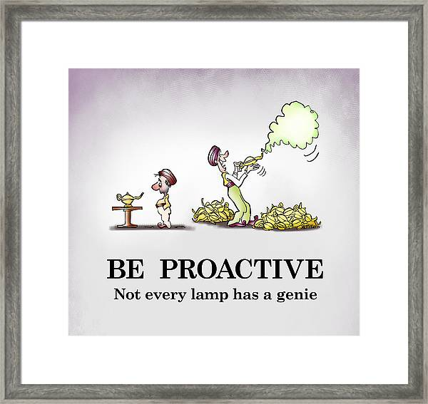 Be Proactive Framed Print