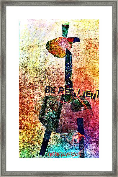 Be Resilient Framed Print by Currie Silver