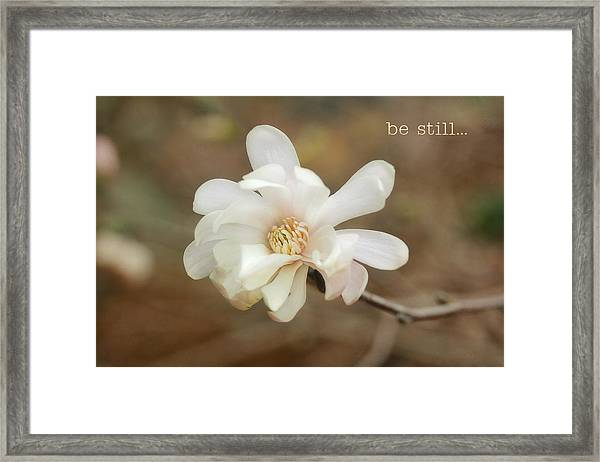 Be Still Framed Print