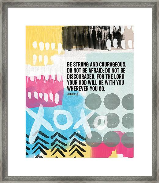 Be Strong And Courageous- Contemporary Scripture Art Framed Print