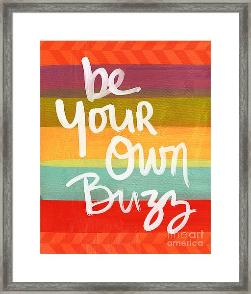 Be Your Own Buzz Framed Print