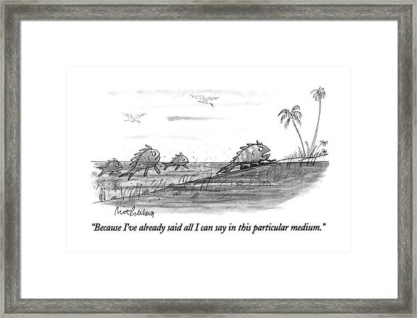 Because I've Already Said All I Can Say In This Framed Print
