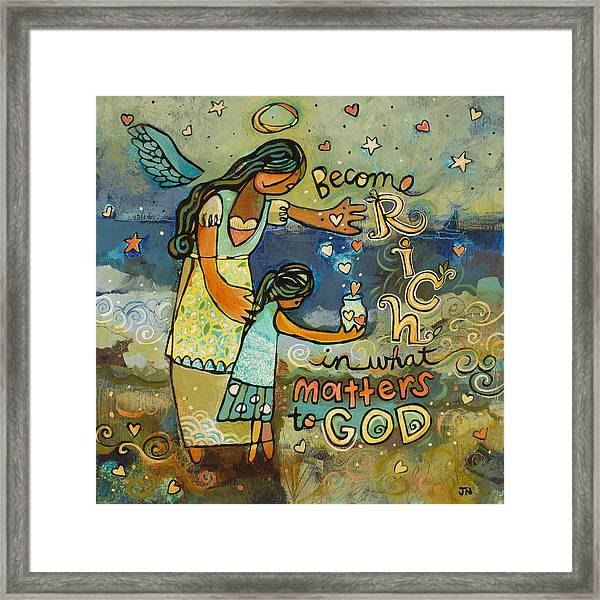 Become Rich In What Matters To God Framed Print