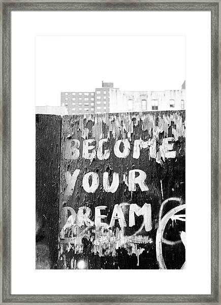 Become Your Dream Framed Print