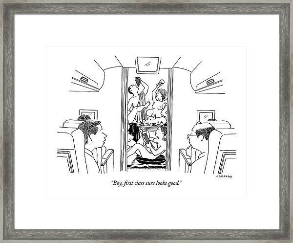 Boy, First Class Sure Looks Good Framed Print