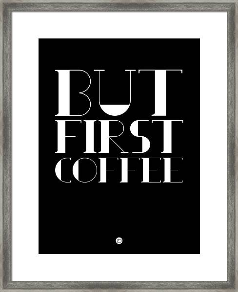 But First Coffee Poster 1 Framed Print
