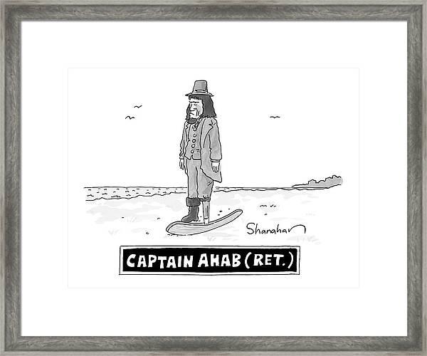 Captain Ahab Retired -- Peg Leg Is Shaped Like Framed Print