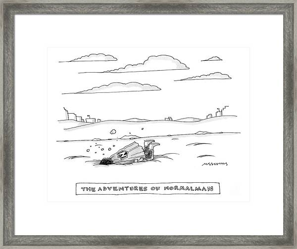 Captionless. Title: The Adventures Of Normalman Framed Print