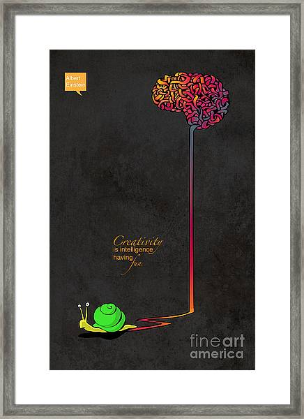Creativity Is Intelligence Having Fun Framed Print