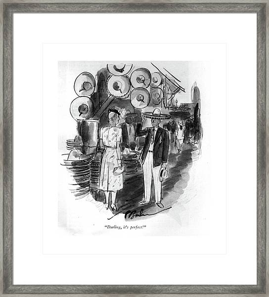 Darling, It's Perfect! Framed Print