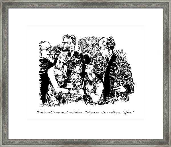 Dickie And I Were So Relieved To Hear That Framed Print