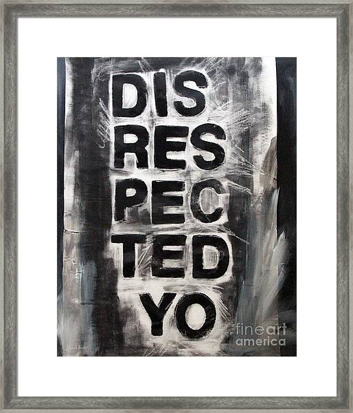 Disrespected Yo Framed Print