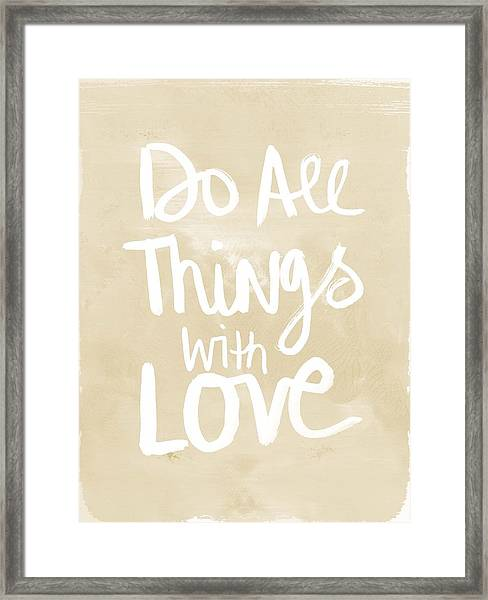 Do All Things With Love- Inspirational Art Framed Print