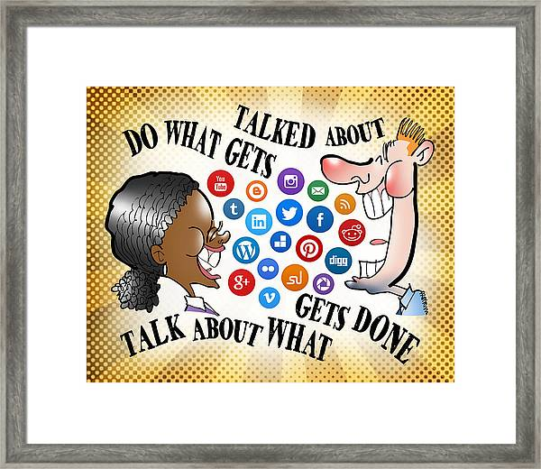 Do What Gets Talked About Framed Print