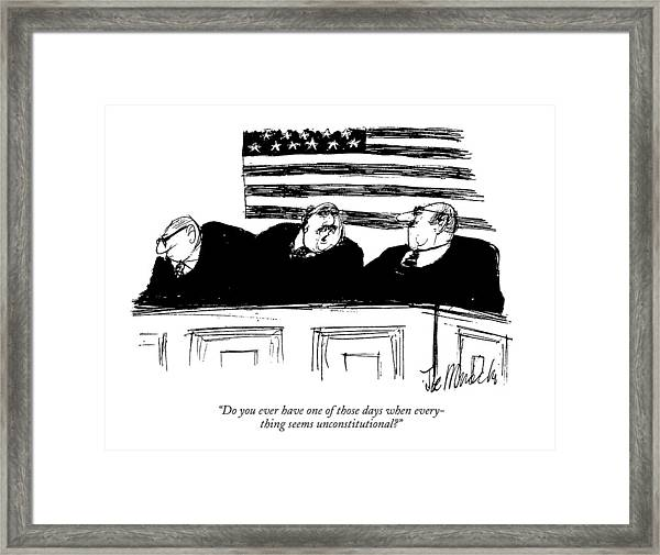 Do You Ever Have One Of Those Days When Framed Print