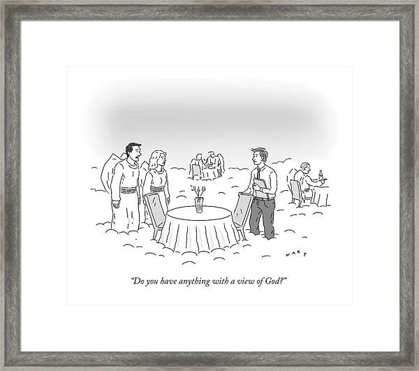 Do You Have Anything With A View Of God? Framed Print