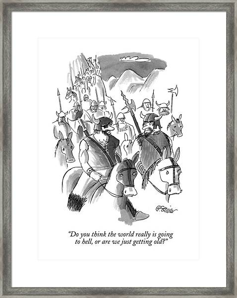 Do You Think The World Really Is Going To Hell Framed Print