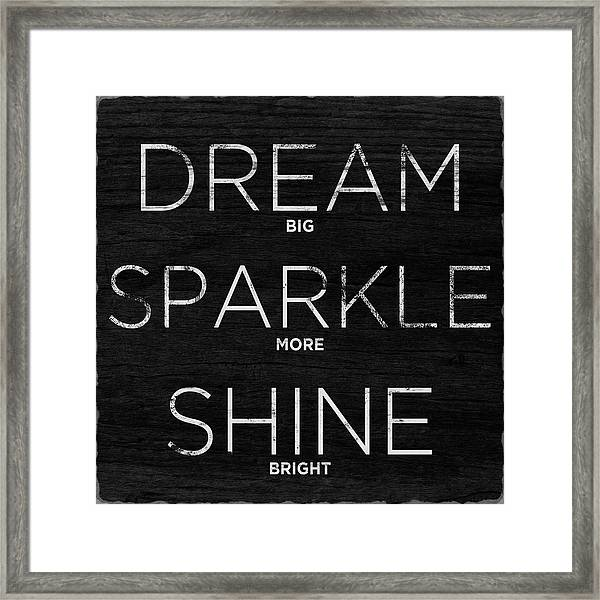 Dream, Sparkle, Shine (shine Bright) Framed Print